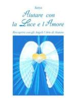 Aiutare con la Luce e l'Amore