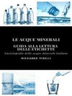 Le acque minerali - Guida alla lettura delle etichette