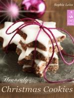Heavenly Christmas Cookies: Festive Holiday Recipes. Cookies, Brownies, Gingerbread, Shortbread, Biscuits and Meringue