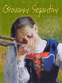 Giovanni Segantini: 96 Masterpieces