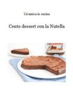Cento dessert con la Nutella