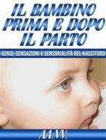 Il bambino prima e dopo il parto - sensi, sensazioni e sensorialità del nascituro