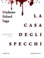 La casa degli specchi (Madame Belard Saga)