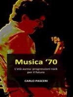 Musica '70. L'età aurea