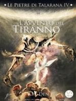 Le Pietre di Talarana IV - L'Avvento del Tiranno