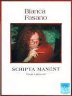 """Scripta manent"" Poesie, racconti, pensieri e una commedia."