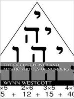 The occult power and mystic virtues of numbers