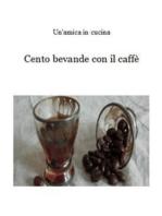 Cento bevande con il caffè