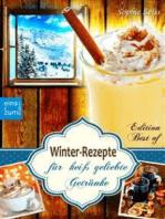 Winter-Rezepte für heiß geliebte Getränke. Glühwein, Eierpunsch, Punsch, winterliche Kaffee- und Tee-Spezialitäten