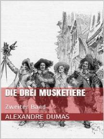 Die drei Musketiere - Zweiter Band (Illustriert)