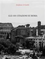 (le) 101 Citazioni su Roma