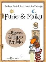 Furio&Maiku - Alla Ricerca del Tipo Perduto