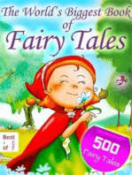 500 Fairy Tales - The World's Biggest Book of Fairy Tales - By the Brothers Grimm, Andersen and other Storytellers [Illustrated Edition]