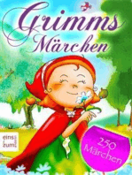 Grimms Märchen - Über 250 Haus- und Kindermärchen zum Lesen, Vorlesen und Träumen