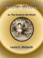 Snow-White, or The House in the Wood