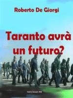 Taranto avrà un futuro