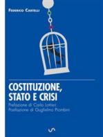 Costituzione, Stato e crisi - Eresie di libertà per un Paese di sudditi