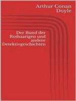Der Bund der Rothaarigen und andere Detektivgeschichten
