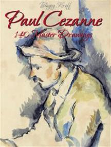 Paul Cezanne: 140 Master Drawings