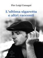 L'ultima sigaretta e altri racconti