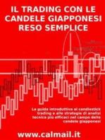IL TRADING CON LE CANDELE GIAPPONESI RESO SEMPLICE - La guida introduttiva al candlestick trading e alle strategie di analisi tecnica più efficaci nel campo delle candele giapponesi.
