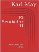 El Sendador II. Der Schatz der Inkas