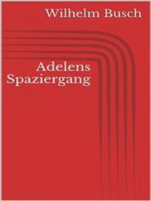 Adelens Spaziergang By Wilhelm Busch Book Read Online