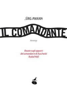 Il comandante: Basato sugli appunti del comnandate di Auschwitz Rudolf Höss