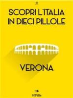 Scopri l'Italia in 10 Pillole -Verona