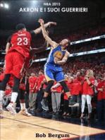 NBA 2015 Akron e i suoi guerrieri
