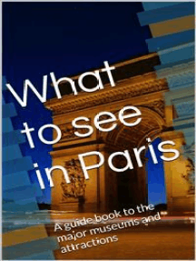 What to see in Paris