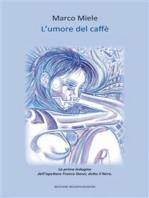 L'umore del caffè