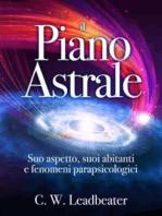 Il Piano Astrale - Suo Aspetto, suoi Abitanti e Fenomeni Parapsicologici