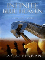 Infinite Blue Heaven (They Warred like Chess Players for Central Asia)