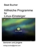 Hilfreiche Programme für Linux-Einsteiger