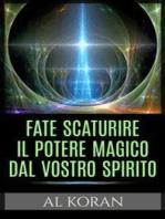 Fate scaturire il Potere magico dal vostro Spirito