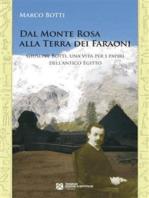 Dal Monte Rosa alla Terra dei Faraoni. Giuseppe Botti, una vita per i papiri dell'antico Egitto
