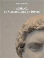 ADRIANO. Un Viaggio lungo un Impero