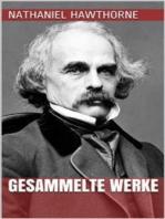 Nathaniel Hawthorne - Gesammelte Werke