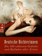 Deutsche Dichterinnen - die 100 schönsten Gedichte und Balladen aller Zeiten - Frauengedichte - die deutschen Klassiker. Frauen-Lyrik (Illustrierte Ausgabe)