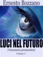 Luci nel futuro - I fenomeni Premonitori Volume 1°
