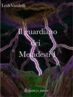 Il guardiano dei Metadesti