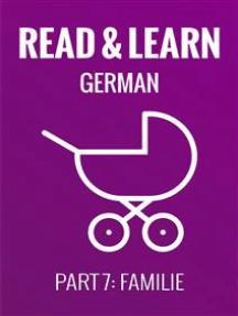 Read & Learn German - Deutsch lernen - Part 7: Familie