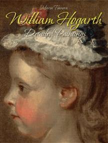 William Hogarth: Detailed Paintings