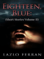 Eighteen, Blue (Short Stories Volume II)