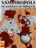 Vampiropoli - Scandalo di sangue