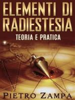 Elementi di Radiestesia - Teoria e Pratica