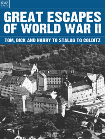 Great Escapes of World War II: Tom Dick and Harry to Stalag to Colditz