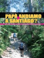 Papà, andiamo a Santiago?