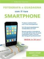 Fotografa e guadagna con il tuo smartphone - quick start edition